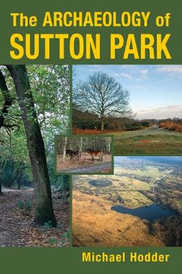 The Archaeology of Sutton Park (Paperback)