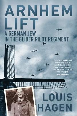 Arnhem Lift: A German Jew in the Glider Pilot Regiment (Paperback)
