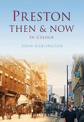 Preston: Then & Now (Hardback)