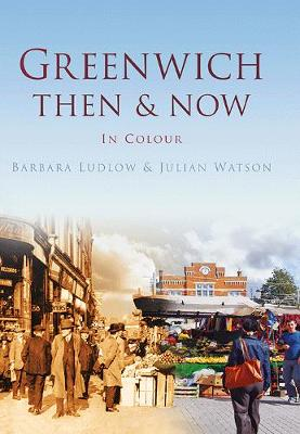 Greenwich Then & Now (Paperback)