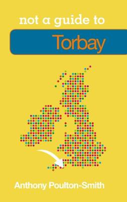 Torbay: Not a Guide to (Paperback)