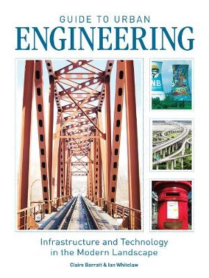 Guide to Urban Engineering: Infrastructure and Technology in the Modern Landscape (Paperback)