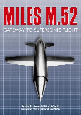 Miles M.52: Gateway to Supersonic Flight (Hardback)
