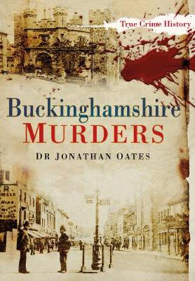 Buckinghamshire Murders (Paperback)