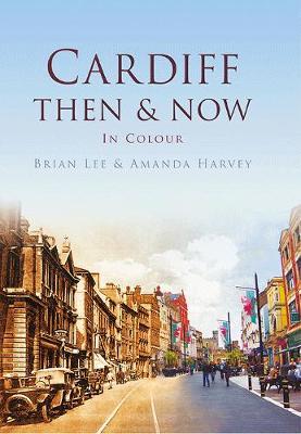 Cardiff Then & Now (Hardback)