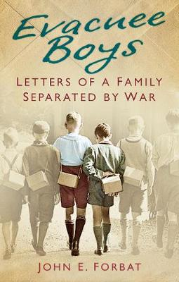 Evacuee Boys: Letters of a Family Separated by War (Paperback)