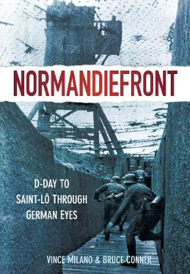 Normandiefront: D-Day to St Lo Through German Eyes (Paperback)