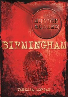 Birmingham Murder & Crime (Paperback)
