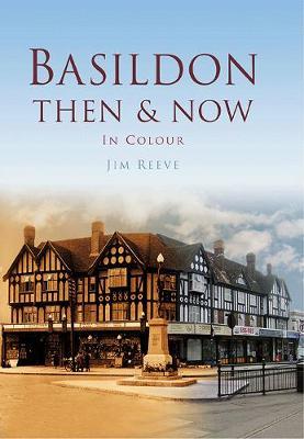 Basildon Then & Now (Hardback)