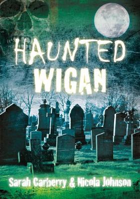 Haunted Wigan (Paperback)