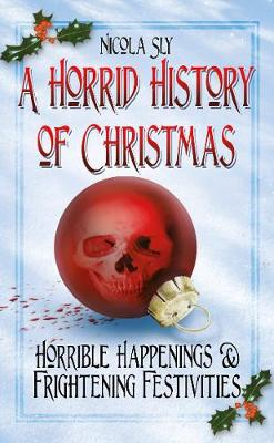 A Horrid History of Christmas (Paperback)