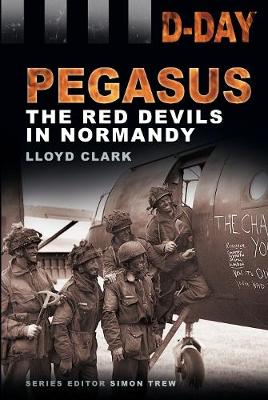 D-Day Pegasus: The Red Devils in Normandy (Paperback)