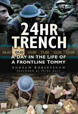 24hr Trench: A Day in the Life of a Frontline Tommy (Paperback)