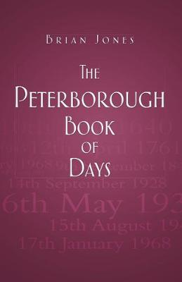 The Peterborough Book of Days (Paperback)
