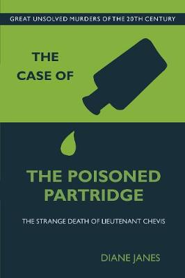 The Case of the Poisoned Partridge: The Strange Death of Lieutenant Chevis (Paperback)