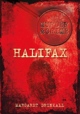 Halifax Murder & Crime (Paperback)