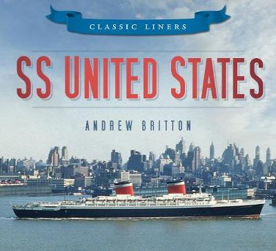 SS United States: Classic Liners (Paperback)