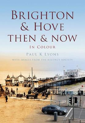 Brighton & Hove Then & Now (Paperback)