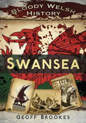 Bloody Welsh History: Swansea (Paperback)