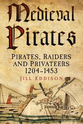 Medieval Pirates: Pirates, Raiders and Privateers 1204-1453 (Paperback)