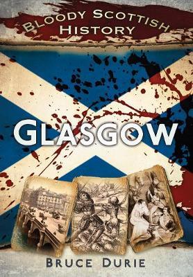 Bloody Scottish History: Glasgow (Paperback)