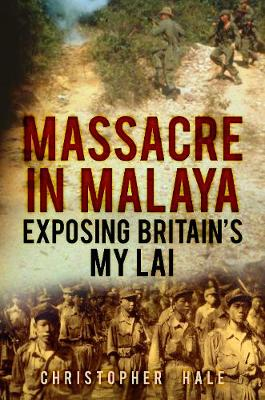 Massacre in Malaya: Exposing Britain's My Lai (Hardback)