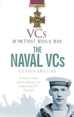 VCs of the First World War: The Naval VCs (Paperback)