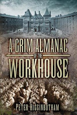 A Grim Almanac of the Workhouse (Paperback)