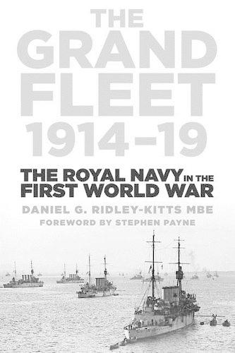 The Grand Fleet 1914-19: The Royal Navy in the First World War (Paperback)