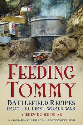 Feeding Tommy: Battlefield Recipes from the First World War (Paperback)