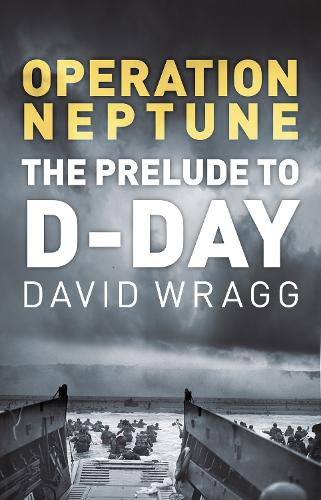 Operation Neptune: The Prelude to D-Day (Hardback)