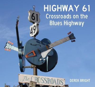 Highway 61: Crossroads on the Blues Highway (Paperback)