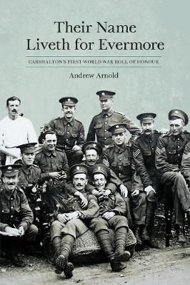 Their Name Liveth for Evermore: Carshalton's First World War Roll of Honour (Paperback)