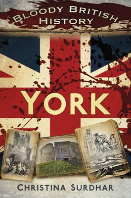 Bloody British History: York (Paperback)