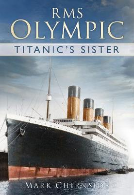 RMS Olympic: Titanic's Sister (Paperback)