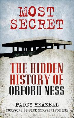 Most Secret: The Hidden History of Orford Ness (Paperback)