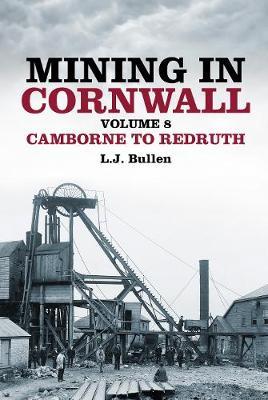 Mining in Cornwall Volume 8: Camborne to Redruth (Paperback)
