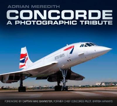 Concorde: A Photographic Tribute (Paperback)