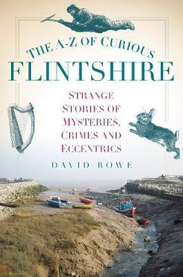 The A-Z of Curious Flintshire (Paperback)