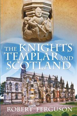 The Knights Templar and Scotland (Paperback)