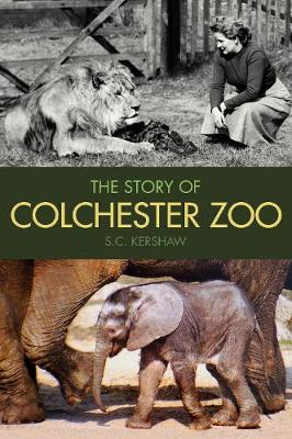 The Story of Colchester Zoo (Paperback)