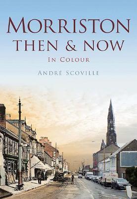 Morriston Then & Now (Paperback)