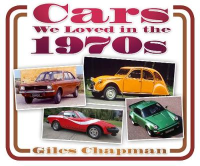 Cars We Loved in the 1970s (Paperback)