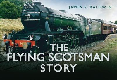 The Flying Scotsman Story (Hardback)