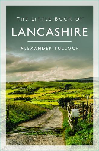 The Little Book of Lancashire (Hardback)
