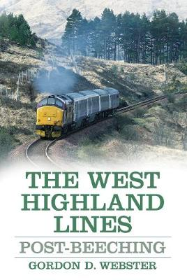 The West Highland Lines: Post-Beeching (Paperback)