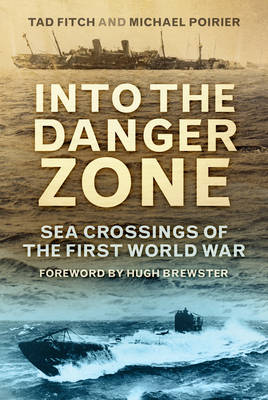 Into the Danger Zone: Sea Crossings of the First World War (Paperback)