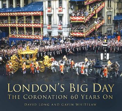 London's Big Day: The Coronation 60 Years On (Paperback)