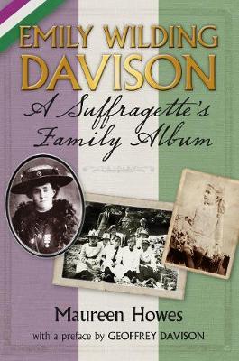 Emily Wilding Davison: A Suffragette's Family Album (Paperback)