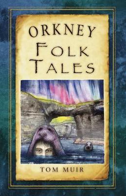 Orkney Folk Tales (Paperback)